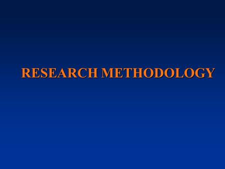 RESEARCH METHODOLOGY. Meaning  Research is an endeavour to discover answers to intellectual and practical problems through the application of scientific.