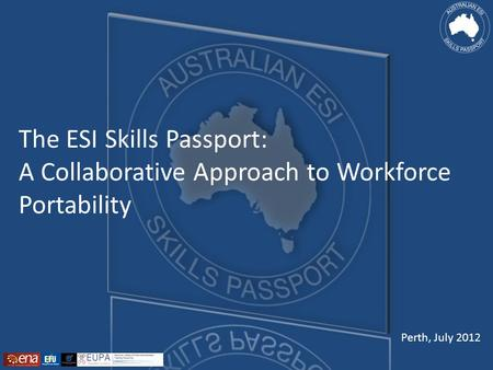 The ESI Skills Passport: A Collaborative Approach to Workforce Portability Perth, July 2012.