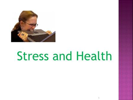 Stress and Health 1.  Stress – the process by which we perceive and respond to certain events, called stressors, that we appraise as threatening or challenging.