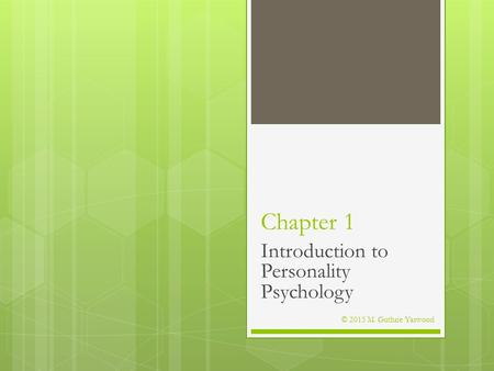 Chapter 1 Introduction to Personality Psychology © 2015 M. Guthrie Yarwood.