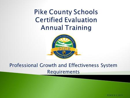 Professional Growth and Effectiveness System Requirements PCBOE 8/5/2015.
