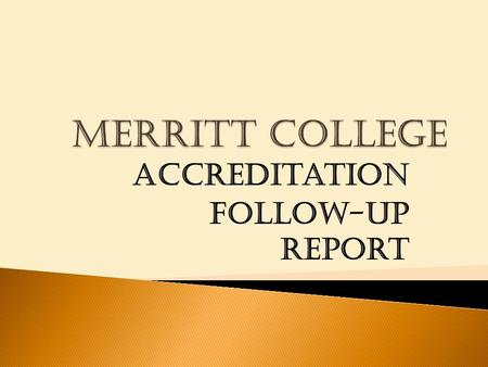 Accreditation follow-up report. The team recommends that the college further refine its program review, planning, and resource allocation processes so.