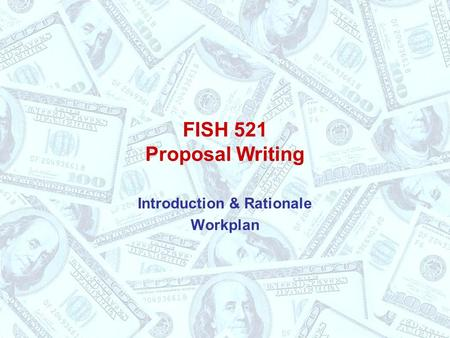 FISH 521 Proposal Writing Introduction & Rationale Workplan.