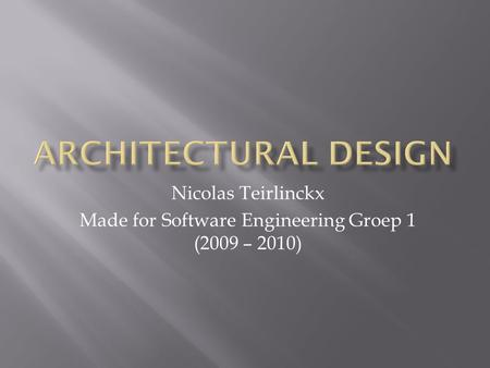 Nicolas Teirlinckx Made for Software Engineering Groep 1 (2009 – 2010)