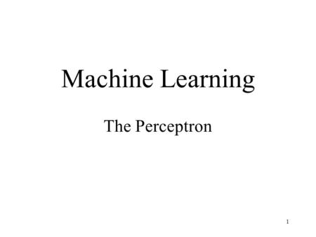 1 Machine Learning The Perceptron. 2 Heuristic Search Knowledge Based Systems (KBS) Genetic Algorithms (GAs)