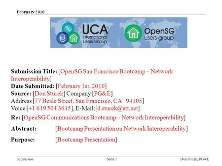 Submission February 2010 Don Sturek, PG&ESlide 1 Submission Title: [OpenSG San Francisco Bootcamp – Network Interoperability] Date Submitted: [February.