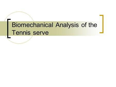 Biomechanical Analysis of the Tennis serve. Preparation The preparation phase primarily consists of the mental set in which the athlete prepares mentally.