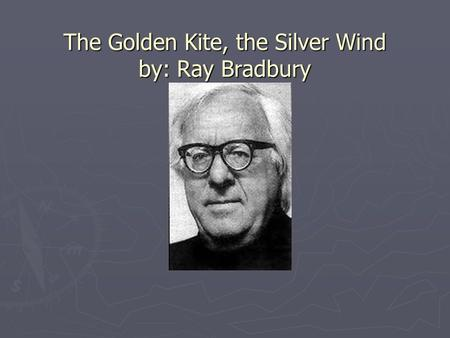 the golden kite the silver wind essay The wind in the willows, by kenneth grahame, allegorically relates to the concept of a journey not only does this extract describe the arranging of a physical journey but also it illustrates different people's connotations of and responses to the idea of a journey this excerpt shows that the wind in the.