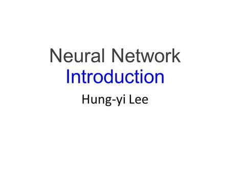"Neural Network Introduction Hung-yi Lee. Review: Supervised Learning Training: Pick the ""best"" Function f * Training Data Model Testing: Hypothesis Function."