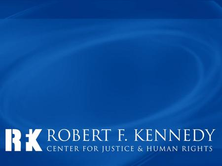 The Robert F. Kennedy Center for Justice & Human Rights was founded in 1968 to carry on Robert Kennedy's commitment to creating a more just and peaceful.