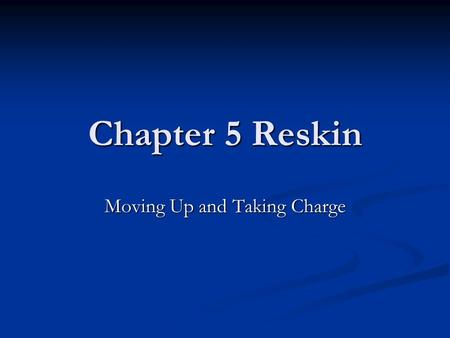 Chapter 5 Reskin Moving Up and Taking Charge. Sex/race segregation in the workplace has obvious affects on wage differences, however it also has affects.