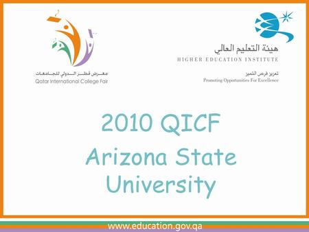 Arizona State University. Information subject to change. Spring 2009. 2010 QICF Arizona State University.