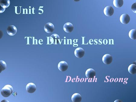 Unit 5 The Diving Lesson Deborah Soong Teaching Activities Index.