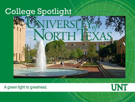 College Spotlight. Location: Denton, TX Located just north of Dallas, TX 270 miles or 4 hours from Humble/Kingwood.