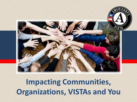 Impacting Communities, Organizations, VISTAs and You.