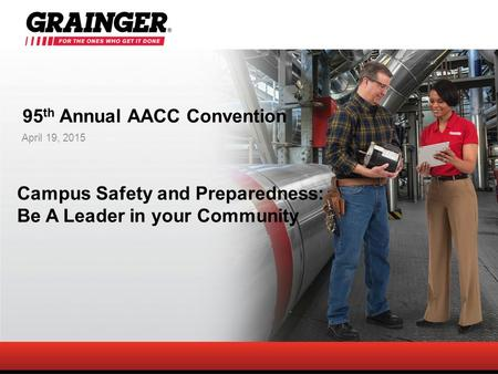 95 th Annual AACC Convention April 19, 2015 Campus Safety and Preparedness: Be A Leader in your Community.