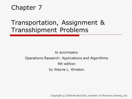 Chapter 7 Transportation, Assignment & Transshipment Problems