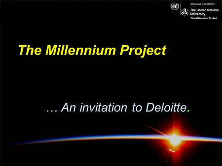 The Millennium Project … An invitation to Deloitte.