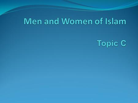 Bellwork What do you think about Women in Islamic culture? YOU HAVE 4 MINUTES TO FINISH…..