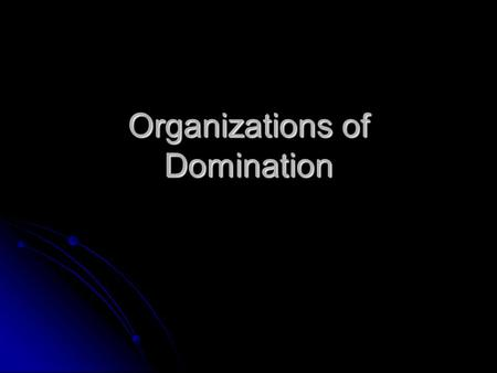 Organizations of Domination. We must consume to survive. We must consume to survive. But, our economy is organized so that our country stays afloat by.