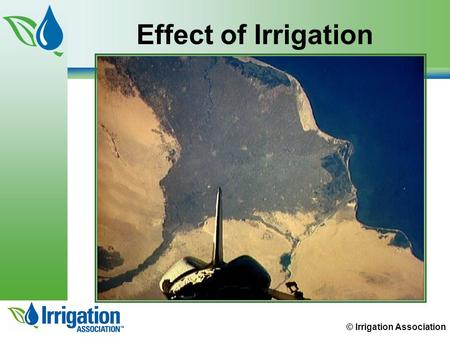 © Irrigation Association Effect of Irrigation. © Irrigation Association Calculate Hydraulic Requirements Chapter 4: