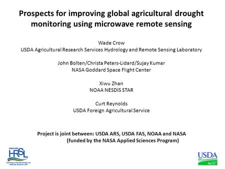 Prospects for improving global agricultural drought monitoring using microwave remote sensing Wade Crow USDA Agricultural Research Services Hydrology and.