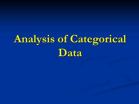 Analysis of Categorical Data. Types of Tests o Data in 2 X 2 Tables (covered previously) Comparing two population proportions using independent samples.