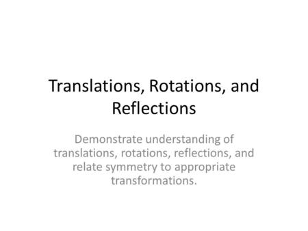 Translations, Rotations, and Reflections