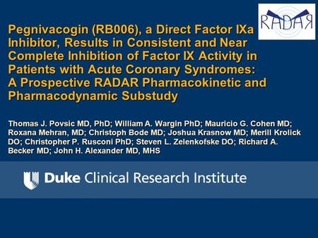 Pegnivacogin (RB006), a Direct Factor IXa Inhibitor, Results in Consistent and Near Complete Inhibition of Factor IX Activity in Patients with Acute Coronary.