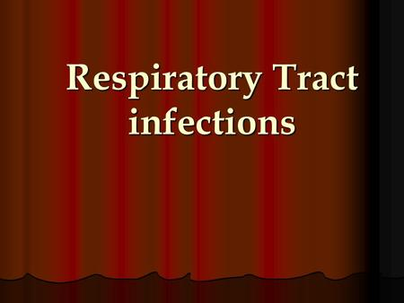 Respiratory Tract infections. PROF. AzzA ELMedany Department of pharmacology.