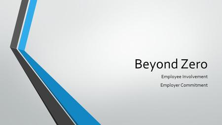 Beyond Zero Employee Involvement Employer Commitment.