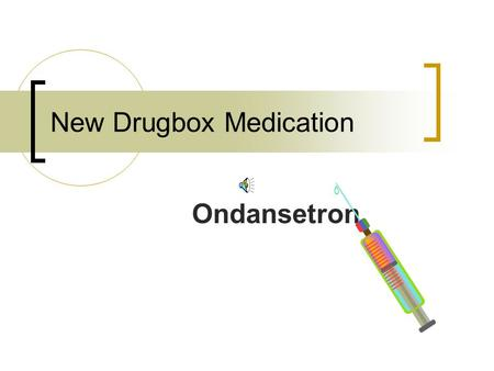 New Drugbox Medication Ondansetron Ondansetron Trade Name:Zofran Drug Class:Antiemetic Clinical Uses:Prevention of nausea & vomiting.