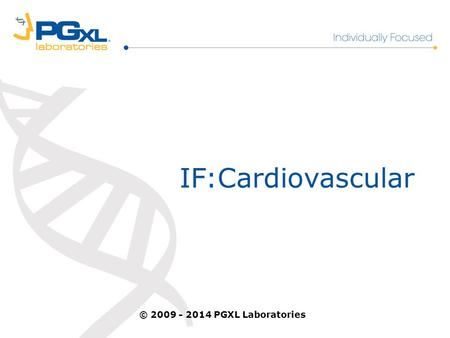IF:Cardiovascular © 2009 - 2014 PGXL Laboratories.