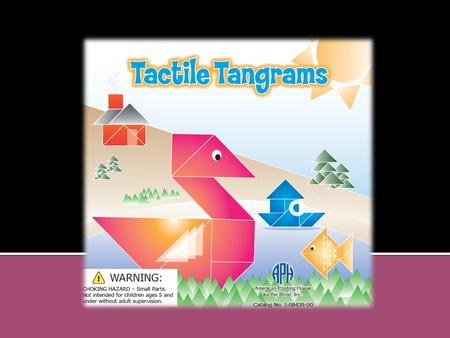 A tangram puzzle consists of seven pieces: (2) Large Triangles (2) Small Triangles (1) Medium Triangle (1) Square (1) Parallelogram.