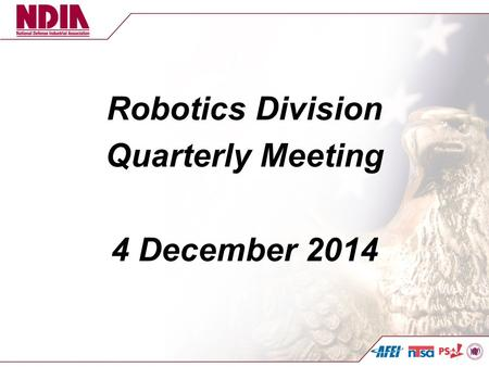 Robotics Division Quarterly Meeting 4 December 2014.
