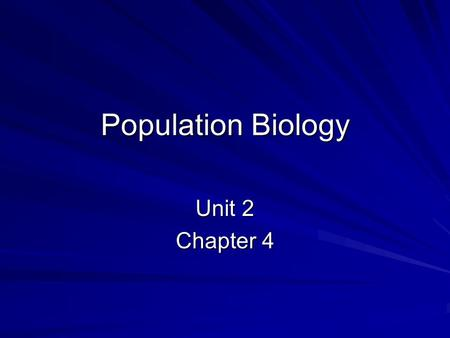 Population Biology Unit 2 Chapter 4. Population: group of same species living in a specific area This is a population of bacteria that can be studied.