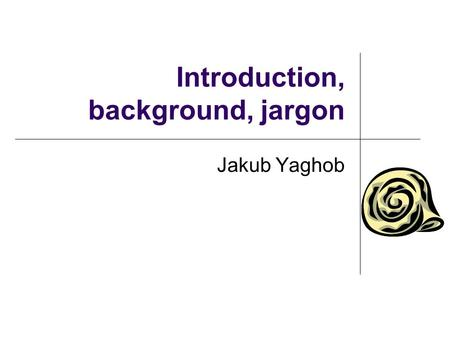 Introduction, background, jargon Jakub Yaghob. Literature T.G.Mattson, B.A.Sanders, B.L.Massingill: Patterns for Parallel Programming, Addison- Wesley,