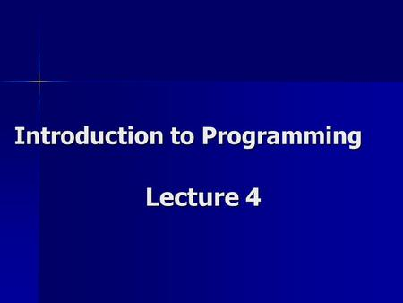 "Lecture 4 Introduction to Programming. if ( grade =='A' ) cout << "" Excellent "" ; if ( grade =='B' ) cout << "" Very Good "" ; if ( grade =='C' ) cout <<"