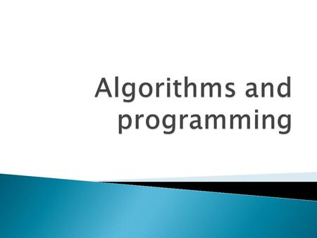 Algorithm is a prescribed set of well defined rules or instructions for the solution of the problem. Algorithmic language is a language or notation used.