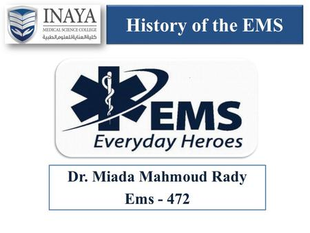 History of the EMS Dr. Miada Mahmoud Rady Ems - 472.