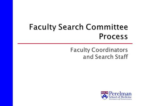 Review Search Committee Process Ensure knowledge of Search Process so assistance may be provided to Search Chair and Committee Members Partner with Diversity.
