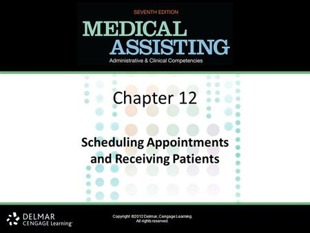 Scheduling Appointments and Receiving Patients