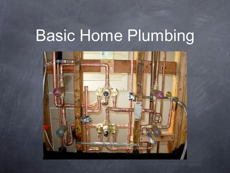 Basic Home Plumbing. In basic home plumbing, there are two specific areas we are dealing with. They are: The Fresh Water System Drain, Waste, Vent system.