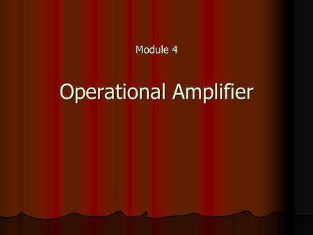 Module 4 Operational Amplifier