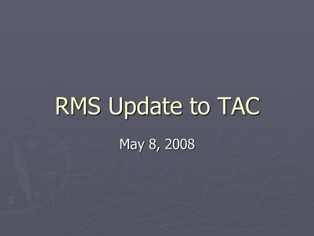 RMS Update to TAC May 8, 2008. RMS Update to TAC ► At April 9 RMS Meeting:  Antitrust Training  RMS Voting Items: ► NPRR097Changes to Section 8 to Incorporate.