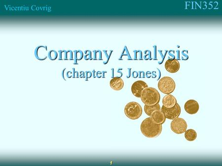 FIN352 Vicentiu Covrig 1 Company Analysis (chapter 15 Jones)