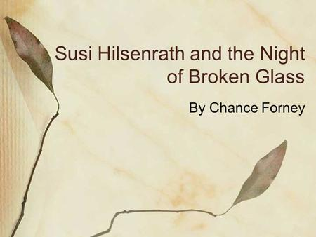 Susi Hilsenrath and the Night of Broken Glass By Chance Forney.