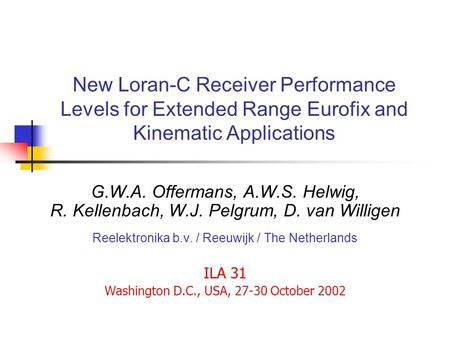 New Loran-C Receiver Performance Levels for Extended Range Eurofix and Kinematic Applications G.W.A. Offermans, A.W.S. Helwig, R. Kellenbach, W.J. Pelgrum,