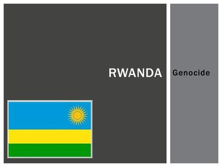 Genocide RWANDA.  Identify the background history and events leading up to the Rwandan genocide  Identify the human rights violations that occurred.