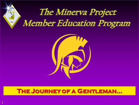  1 The Minerva Project Member Education Program The Minerva Project Member Education Program The Journey of a Gentleman…